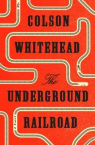 The Underground Railroad: A Novel -