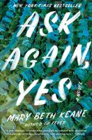 Ask Again, Yes! - Mary Beth Keane